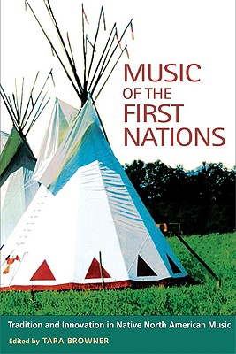 Music of the First Nations By Browner, Tara (EDT)