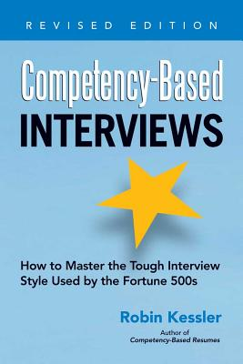 Competency-Based Interviews By Kessler, Robin