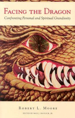 Facing the Dragon By Moore, Robert L./ Havlick, Max J., Jr.