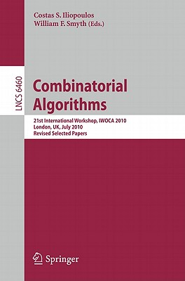 Combinatorial Algorithms By Iliopoulos, Costas S. (EDT)/ Smyth, William F. (EDT)